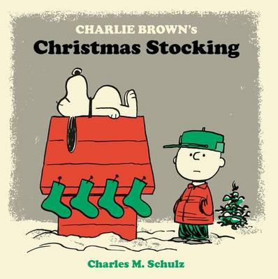 Charlie Brown's Christmas Stocking by Charles M Schulz