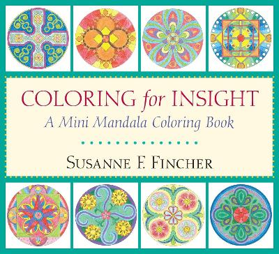 Coloring For Insight by Susan F. Fincher