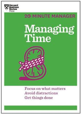 Managing Time (HBR 20-Minute Manager Series) by Harvard Business Review