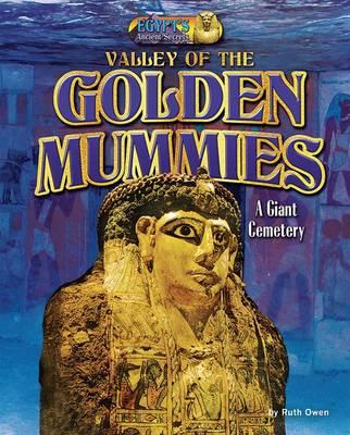Valley of the Golden Mummies by Ruth Owen