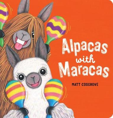Alpacas with Maracas Brd Book by Matt Cosgrove