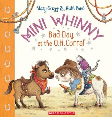 Mini Whinny #3: Bad Day at the O.K. Corral by Stacy Gregg