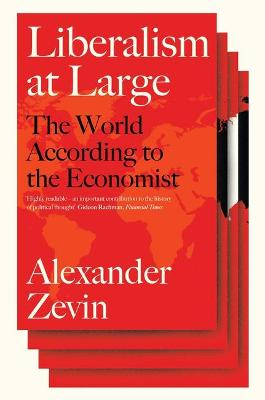 Liberalism at Large: The World According to the Economist book