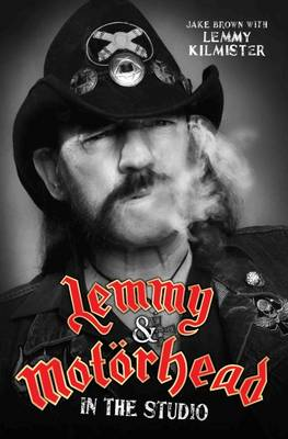 Lemmy and Motorhead: In the Studio book