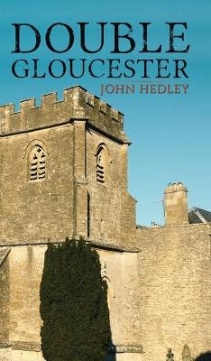 Double Gloucester by John Hedley