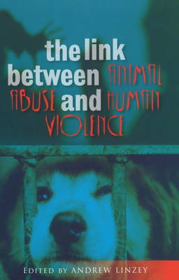 Link Between Animal Abuse and Human Violence by Andrew Linzey