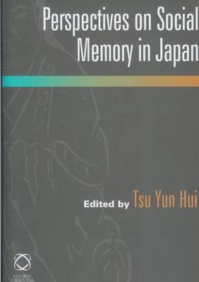 Perspectives on Social Memory in Japan by Tsu Yun Hui