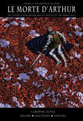 Le Le Morte D'Arthur Le Morte D'Arthur Coming of the King v. 1 by Sir Thomas Malory