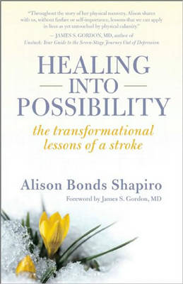 Healing into Possibility by Alison Bonds Shapiro
