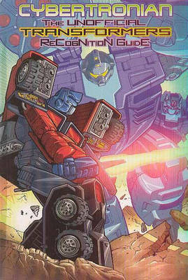 Cybertronian TRG Unofficial Transformers Guide  v. 6 by Doug Dlin