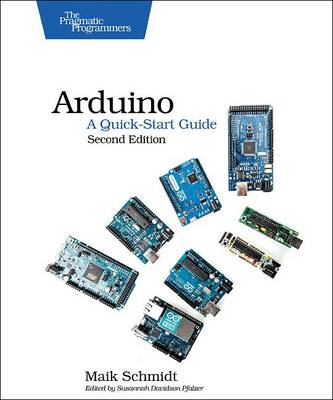 Arduino - A Quick Start Guide 2e by Mark Schmidt