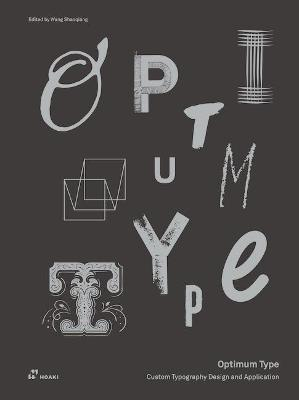 Optimum Type: Custom Typography Design and Application by Wang Shaoqiang