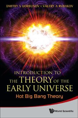 Introduction To The Theory Of The Early Universe: Hot Big Bang Theory by Valery Rubakov