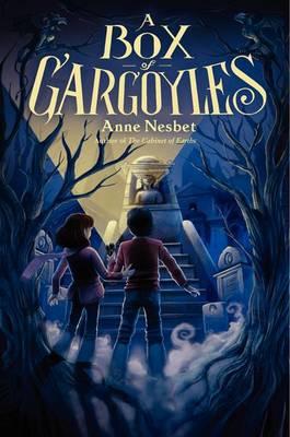 A Box of Gargoyles by Anne Nesbet