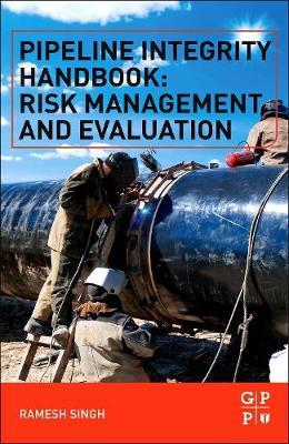 Pipeline Integrity Handbook by Ramesh Singh
