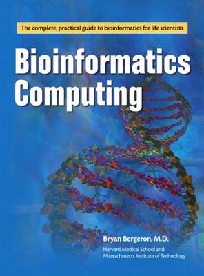 Bioinformatics Computing by Bryan Bergeron