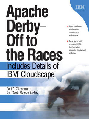 Apache Derby -- Off to the Races by Paul C. Zikopoulos
