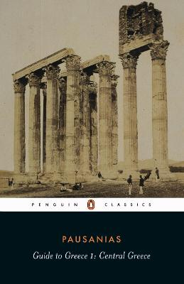 Guide to Greece: Central Greece by Pausanias