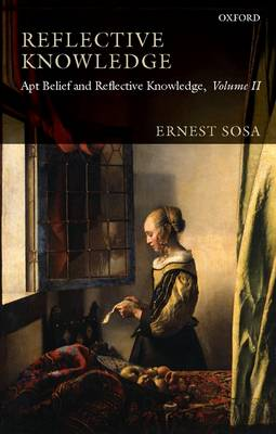 Reflective Knowledge by Ernest Sosa