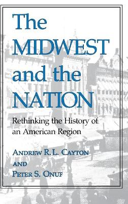 Midwest and the Nation by Andrew R. L. Cayton