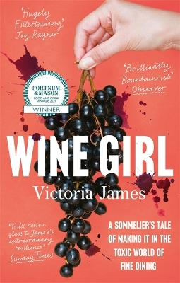 Wine Girl: A sommelier's tale of making it in the toxic world of fine dining book