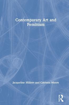 Contemporary Art and Feminism book
