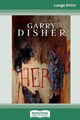 Her (16pt Large Print Edition) by Garry Disher