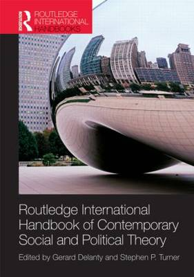 Routledge International Handbook of Contemporary Social and Political Theory by Gerard Delanty