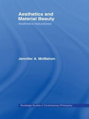 Aesthetics and Material Beauty by Jennifer A. McMahon