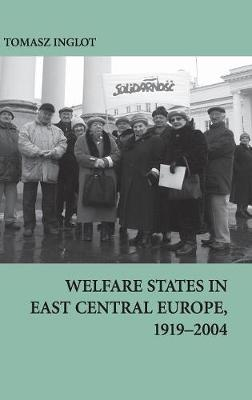 Welfare States in East Central Europe, 1919-2004 book
