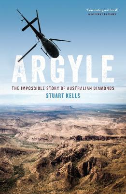 Argyle: The Impossible Story of Australian Diamonds book
