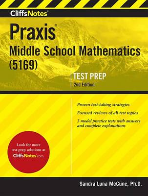 Cliffsnotes Praxis Middle School Mathematics (5169), 2nd Edition by Sandra Luna McCune