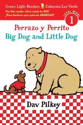 Big Dog Little Dog (Bilingual Spanish Reader Lv1) by Dav Pilkey