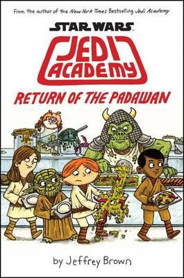 Jedi Academy: Return of the Padawan by Jeffrey Brown
