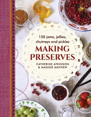 Making Preserves by Catherine Atkinson