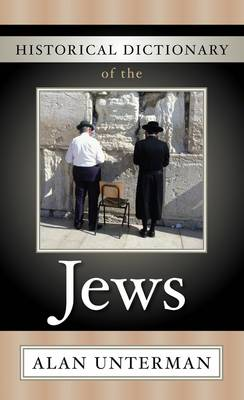 Historical Dictionary of the Jews by Alan Unterman