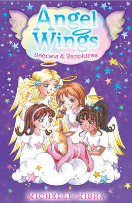 Angel Wings: Secrets and Sapphires by Michelle Misra