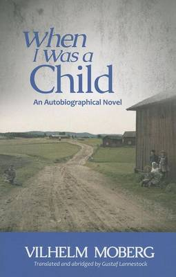 When I Was a Child by Vilhelm Moberg