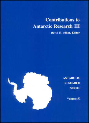 Contributions to Antarctic Research III by David H. Elliot