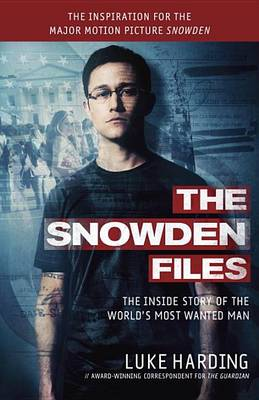 The Snowden Files (Movie Tie in Edition) by Luke Harding