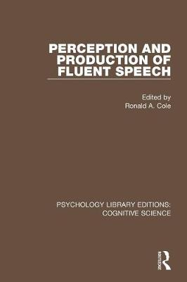 Perception and Production of Fluent Speech by Ronald A. Cole