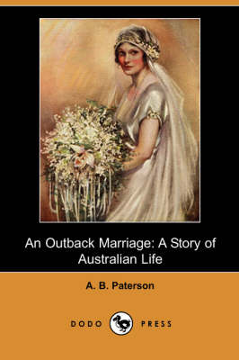 An Outback Marriage by A B Paterson