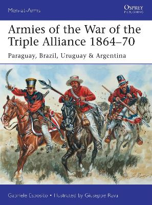 Armies of the War of the Triple Alliance 1864-70 by Gabriele Esposito
