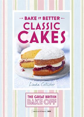 Great British Bake Off - Bake it Better (No.1): Classic Cakes by Linda Collister