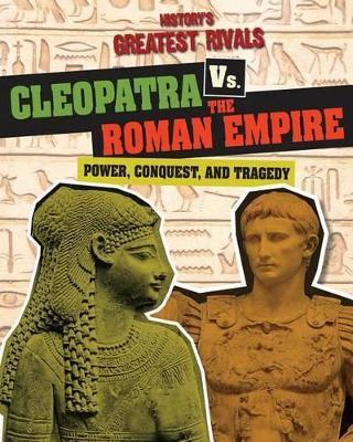 Cleopatra vs. the Roman Empire by Ellis Roxburgh