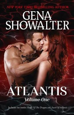 Atlantis: Volume One/Heart of the Dragon/Jewel of Atlantis by Gena Showalter