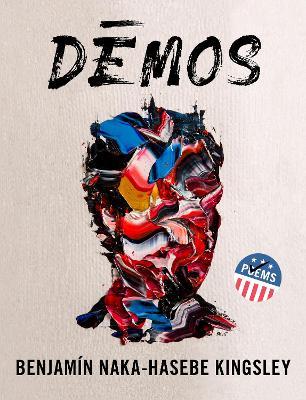 Demos: An American Multitude by Benjamin Naka-Hasebe Kingsley