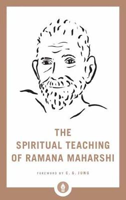 Spiritual Teaching Of Ramana Maharshi by Maharshi Ramana
