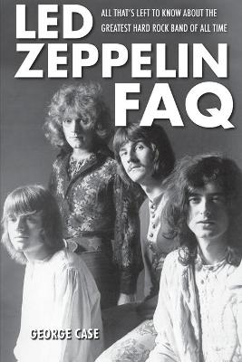 Led Zeppelin FAQ by George Case