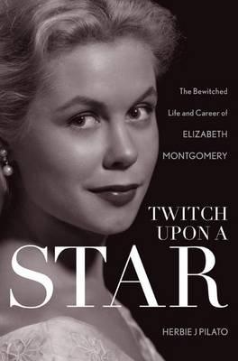 Twitch Upon a Star by Herbie J. Pilato